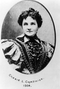 Cassie Chadwick, a legendary swindler who tried to steal from the Cleveland Trust and Andrew Carnegie's estate, is both famous and infamous.