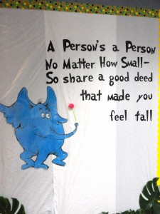 Horton helped the Whos! Who have you helped? Kids can share their good deeds on our wall.